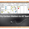Why Kanban Matters to All Teams